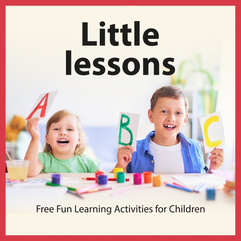 Little Lessons: Free Fun Learning Activities for Children